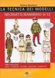 La Tecnica dei Modelli - Neonato/Bambino 0/12 - Libro