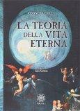 La Teoria della Vita Eterna - Libro