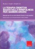 La Terapia Cognitiva Basata sulla Mindfulness per i Bambini Ansiosi — Libro