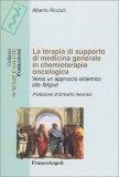 La Terapia di Supporto di Medicina Generale in Chemioterapia Oncologica - Libro