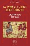 La Terra e il Cielo degli Etruschi  - Libro