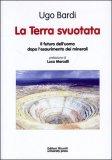La Terra Svuotata - Il Futuro dell'uomo dopo l'Esaurimento dei Minerali