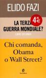 La Terza Guerra Mondiale? Chi Comanda Obama o Wall Street? Vol. 2
