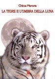 La Tigre e l'Ombra della Luna  - Libro