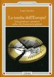 LA TOMBA DELL'EUROPA? Una guida per perplessi nella crisi finanziaria globale di Luigi Copertino