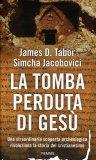 La Tomba Perduta di Gesù  - Libro