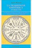La Tradizione Esoterica d'Oriente - Libro