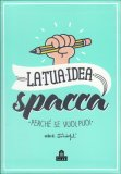 La Tua Idea Spacca - Libro