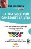 La tua Voce può Cambiarti la Vita - Libro + CD