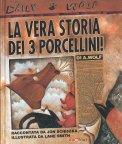 La Vera Storia dei 3 Porcellini! - Libro