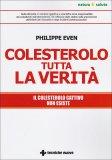 Colesterolo, tutta la Verità