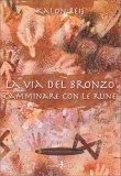 La Via del Bronzo - Camminare con le Rune - Libro