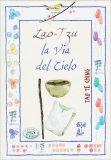 La Via del Cielo - Tao Te Ching - Libro