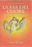 La Via del Cuore per Scoprire il Mondo degli Angeli — Libro