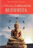 La Via della Liberazione Buddista - Libro