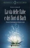 La Via delle Fiabe e dei Fiori di Bach  - Libro