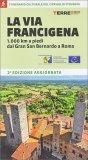 La Via Francigena - 1.000 km a Piedi dal Gran San Bernardo a Roma - Libro
