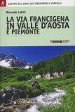 La Via Francigena in Valle d'Aosta e Piemonte  - Libro