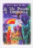 La Via Pagana a Compostela — Libro