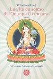 La Vita da Sogno di Champa il Tibetano - Libro