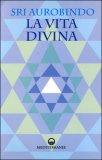 La Vita Divina - 2 Volumi