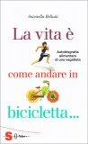 La Vita è come andare in Bicicletta... - Libro