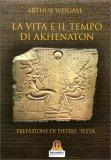 La Vita e il Tempo di Akhenaton — Libro