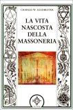 La Vita Nascosta della Massoneria  — Libro