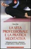 La Vita Professionale e la Pratica Meditativa — Libro