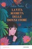 La Vita Segreta delle Donne Fiore - Libro