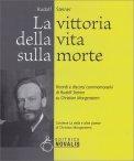 LA VITTORIA DELLA VITA SULLA MORTE Ricordi e discorsi commemorativi di Rudolf Steiner su Christian Morgenstern. di Rudolf Steiner