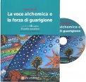La Voce Alchemica e la Forza di Guarigione — Libro