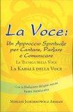 La Voce: Un Approccio Spirituale per Cantare, Parlare e Comunicare - Libro