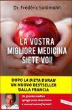 La Vostra Migliore Medicina siete Voi!  - Libro