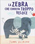 La Zebra che Correva Troppo Veloce - Libro