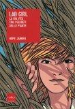 Lab Girl - La mia Vita tra i Segreti delle Piante - Libro