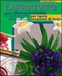 Laboratorio della Decorazione per Tante Occasioni di Festa