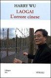 Laogai - L'Orrore Cinese