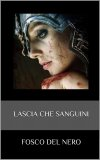 Lascia che Sanguini — Libro