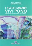 Lasciati Amare: Vivi Pono - Libro