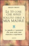 Le 10 Cose che Avrei Voluto dire a Mia Madre — Libro