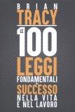 Le 100 Leggi Fondamentali del Successo nella Vita e nel Lavoro - Libro