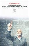 Le 17 Equazioni che hanno Cambiato il Mondo - Libro
