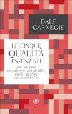 Le 5 Qualità Essenziali per Costruire un Rapporto con gli Altri... - Libro