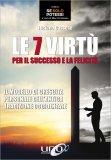 Le 7 Virtù per il Successo e la Felicità - Libro