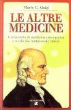 Le Altre Medicine - Compendio di Medicina Omeopatica e medicina Tradizionale Cinese - Libro