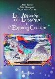 Le Anguane, la Lessinia e l'Eredità Celtica  - Libro