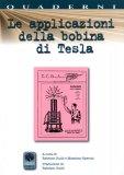 Le Applicazioni della Bobina di Tesla  - Libro