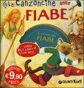 Le Canzoncine delle Fiabe - con CD Audio