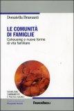 LE COMUNITà DI FAMIGLIE Cohousing e nuove forme di vita familiare di Donatella Bramanti